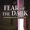 "Thumbnail image for ""Fear of the Dark"" Re-Releasing in Ebook"