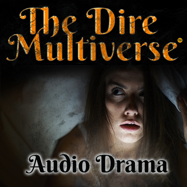 Dire Multiverse Audio Drama